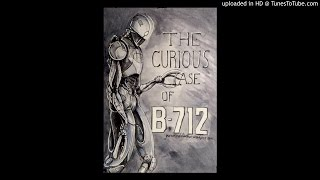 The Curious Case of B-712 (Audio) read by Nathan Crandall