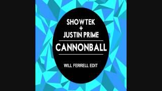 Showtek Ft Justin Prime - Cannonball (Will Ferrell Edit)
