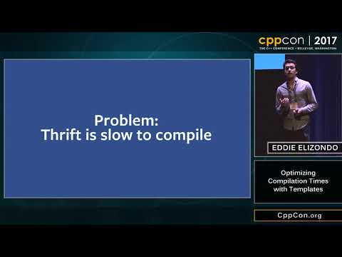 "CppCon 2017: Eddie Elizondo ""Optimizing compilation times with Templates"""