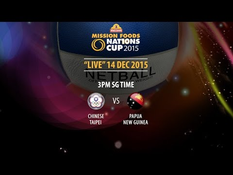 Netball: Chinese Taipei vs Papua New Guinea | Mission Foods Nations Cup 2015