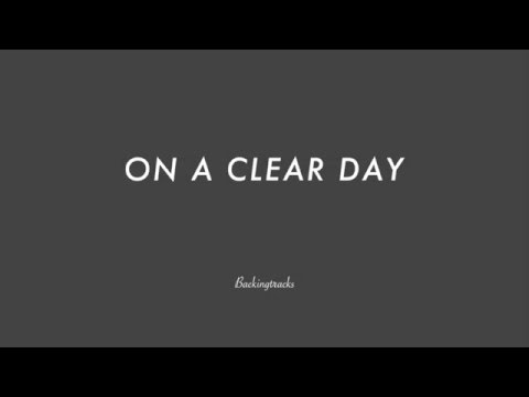 ON A CLEAR DAY - Jazz Standard Backing Track Play Along