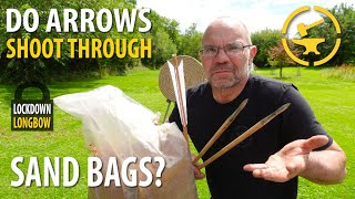 Do arrows shoot through sand bags?