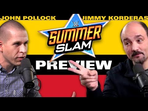 WWE SummerSlam 2017 Preview & Predictions w/ John Pollock & Jimmy Korderas