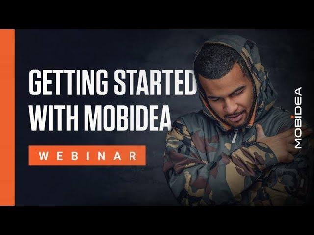 Mobidea's Webinar - Getting Started with Mobidea