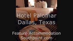 Hotel Palomar Dallas - Southpoint.com Feature Accommodation