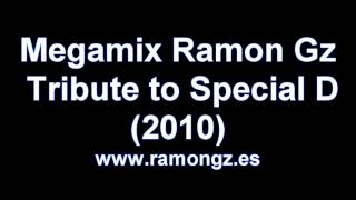 Megamix Ramon Gz, tribute to Special D