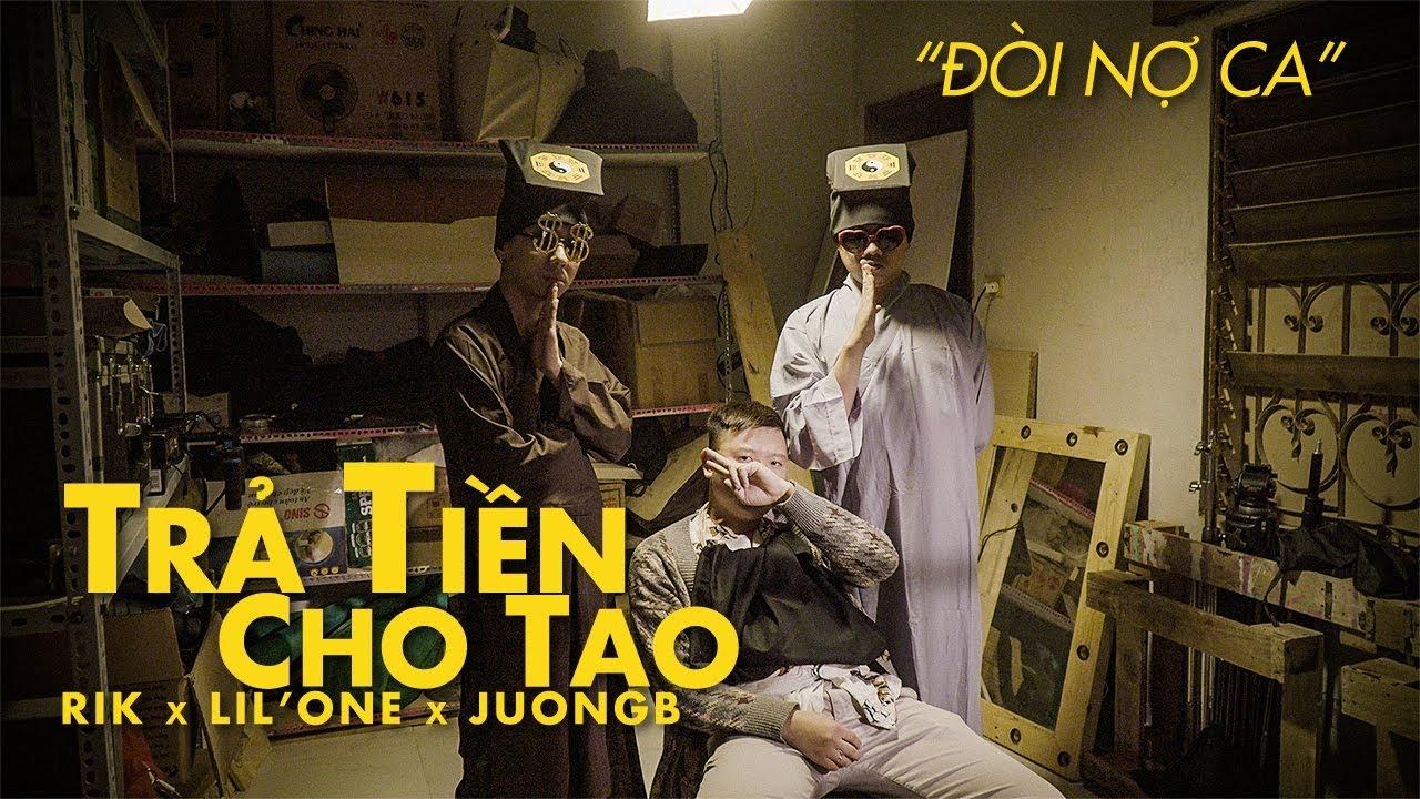 TRẢ TIỀN CHO TAO (Đòi Nợ Ca) | Rik x Lil'One x JuongB