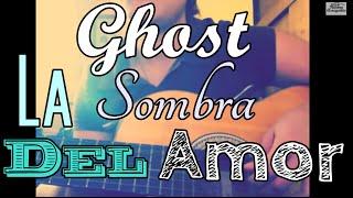 Chords For Ghost La Sombra Del Amor Cover Norma Arregoitia