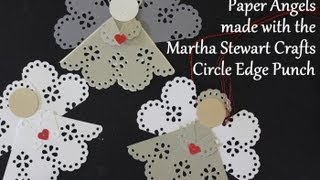 Paper Angels using Martha Stewart Crafts Circle Punch