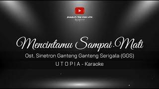 Karaoke Utopia Mencintamu Sampai Mati