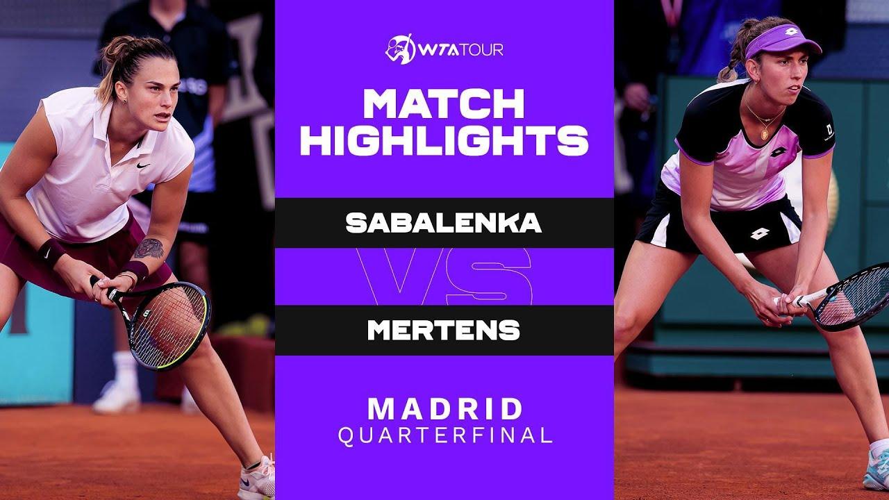 Aryna Sabalenka vs. Elise Mertens   2021 Madrid Quarterfinal   WTA Match Highlights