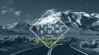 Yon & Yeke Boy - Untochable Files