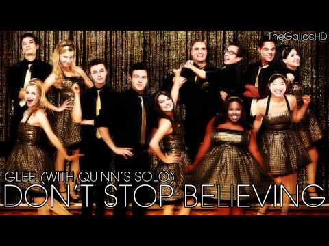 Glee // Don't Stop Believing (With Quinn's Solo)