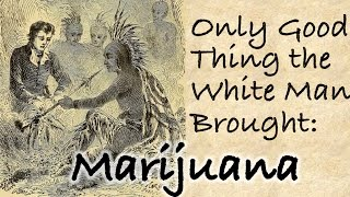 The Intriguing History of Native Americans & Cannabis Use