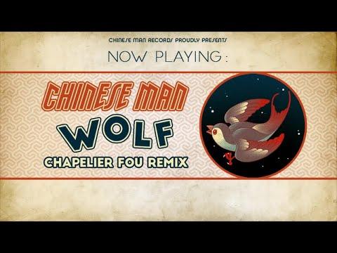 Youtube: Chinese Man – Wolf (Chapelier Fou Remix)