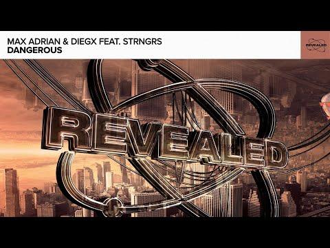 Max Adrian, Diegx & Revealed Recordings - Dangerous baixar grátis um toque para celular