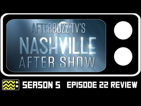 Nashville Season 5 Episode 22 Review & After Show | AfterBuzz TV