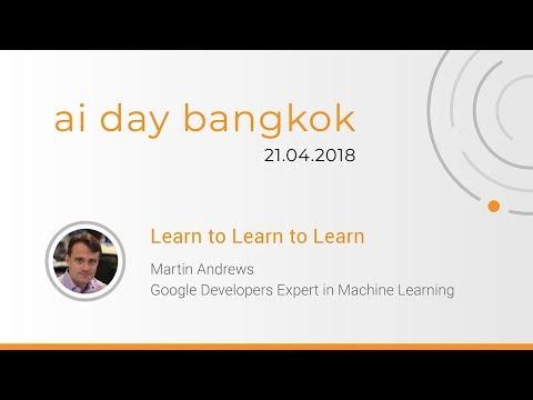 Learn to Learn to Learn (AI Day Bangkok 2018)