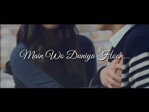 Sad Love Song  Main Wo Duniya Hoon..