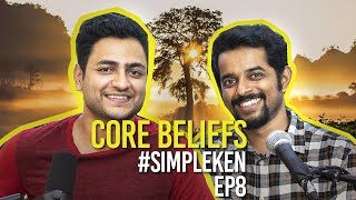 Simple Ken Podcast | EP 8 - Core Beliefs Feat. Naveen Richard