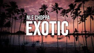 NLE Choppa - Exotic (Lyrics)