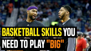 "Basketball Skills You Need To Play ""Big"" - Power Forward/Center? 