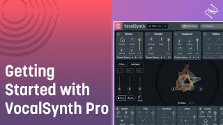 Getting Started with VocalSynth Pro