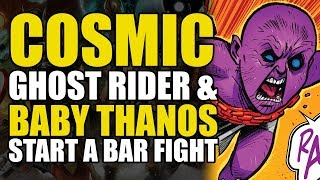 Cosmic Ghost Rider & Baby Thanos' Start A Bar Fight (Cosmic Ghost Rider: Part 2)