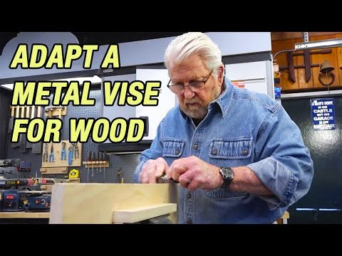 How to Adapt a Metal Vise for Wood