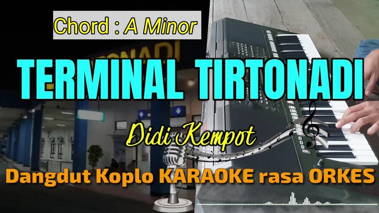 TERMINAL TIRTONADI - Didi Kempot Versi Dangdut Koplo KARAOKE rasa ORKES Yamaha PSR S970