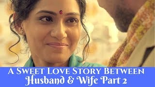 A Sweet Love Story Between Husband & Wife Love Story Part 2