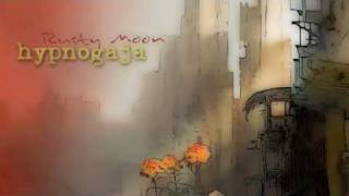 Hypnogaja - #12 Rusty Moon (from the new album Truth Decay)