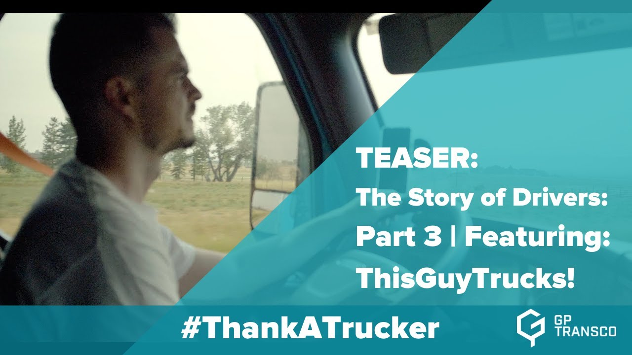 TEASER: The Story of Drivers: Part 3   Featuring: ThisGuyTrucks!