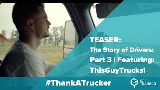 TEASER: The Story of Drivers: Part 3 | Featuring: ThisGuyTrucks!