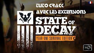 [Tuto Crack] STATE OF DECAY AVEC TOUS LES DLC !!! [FR HD]