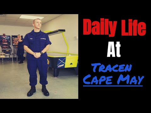 The daily life at TRACEN Cape May (USCG BOOTCAMP)