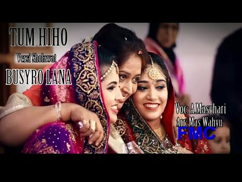 Tum Hi Ho versi Sholawat Busyrolana - yg Bikin Baper Vocal: Ahmad Masyhari-Sholawat terbaru 2018