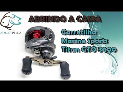 AQUA E PESCA - Abrindo a Caixa - Carretilha Marine Sports Titan GTO 3000 SHI