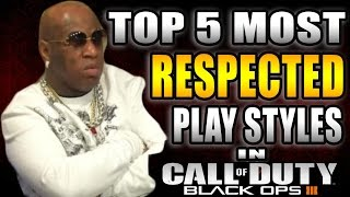 TOP 5 MOST RESPECTED PLAY STYLES IN CALL OF DUTY