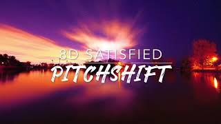 8D Satisfied — Hamilton | PitchShift