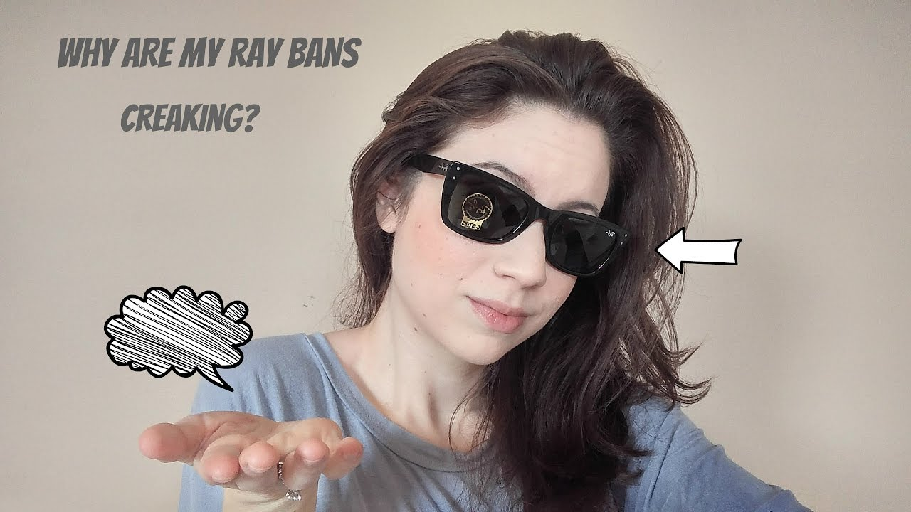 a509504ff60 Why are my Ray Bans creaking    New Wayfarer creaking noise answered ...