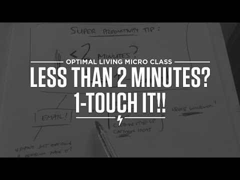 Super productivity tip: Less than 2 min? 1-touch it!!