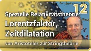 Spezielle Relativitätstheorie: Lorentzfaktor, Zeitdilatation ⯈ Stringtheorie (12) | Josef M. Gaßner