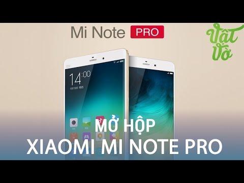 Vật Vờ| Mở hộp Xiaomi Mi Note Pro mới 100% giá 7 triệu: 4GB RAM, Snapdragon 810