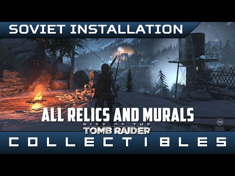 Rise of the Tomb Raider - All Soviet Installation Relics & Murals - Location Guide