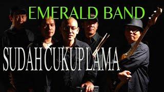 Emerald band  - Sudah cukup lama -  jjf 07
