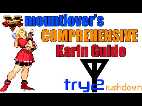 Mountlover's Comprehensive Karin Guide - Try2 Rushdown (Street Fighter V)