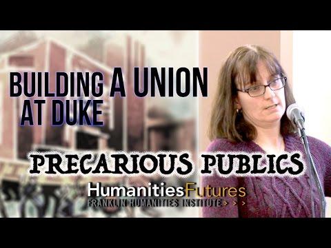 Precarious Publics | Building a Union at Duke