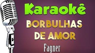 Baixar 🎤 Karaokê - Borbulhas de Amor - Fagner