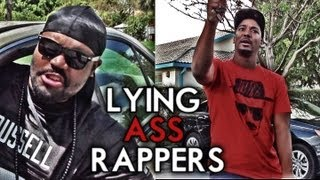Lying Ass Rappers!